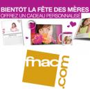 FNAC : Cadeaux photo personnalisés Fête des Mères